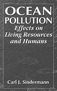 Ocean Pollution: Effects on Living Resources and Humans 9780849384219