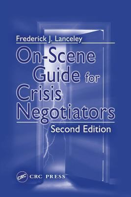 On-Scene Guide for Crisis Negotiators, Second Edition 9780849314414