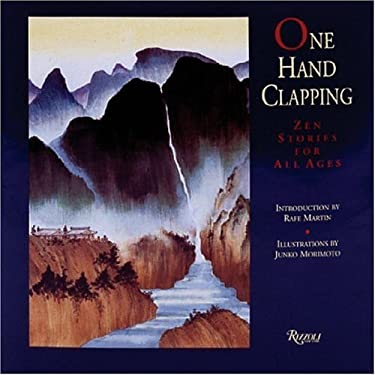 One Hand Clapping: Zen Stories for All Ages 9780847818532