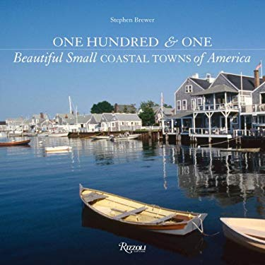 One Hundred & One Beautiful Small Coastal Towns of America 9780847831777