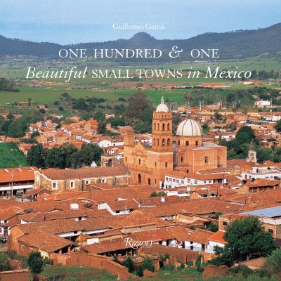 One Hundred & One Beautiful Small Towns in Mexico 9780847830282