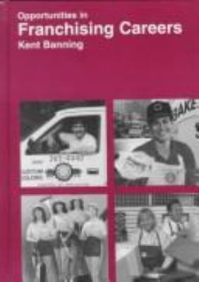 Opportunities in Franchising Careers: Kent Banning; Foreword by Brook Carey 9780844244341