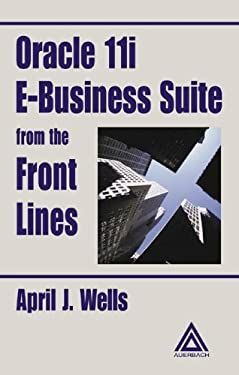 Oracle 11i E-Business Suite from the Front Lines 9780849318610