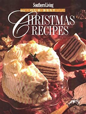 Our Best Christmas Recipes 9780848711832
