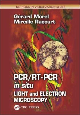 PCR/Rt- PCR in Situ: Light and Electron Microscopy 9780849300417