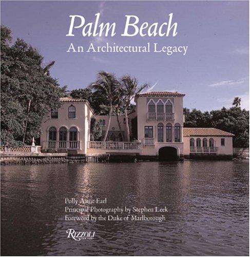 Palm Beach: An Architectural Legacy 9780847825103