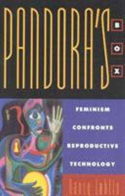 Pandora's Box: Feminism Confronts Reproductive Technology 9780847686360
