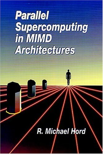 Parallel Supercomputing in MIMD Architectures 9780849344176