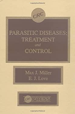 Parasitic Diseases: Treatment & Control 9780849349225