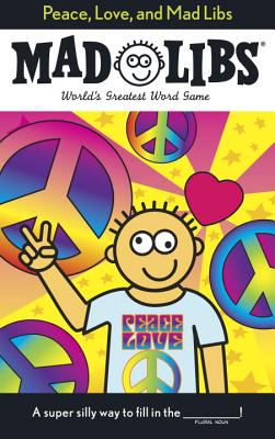 Peace, Love, and Mad Libs 9780843189308