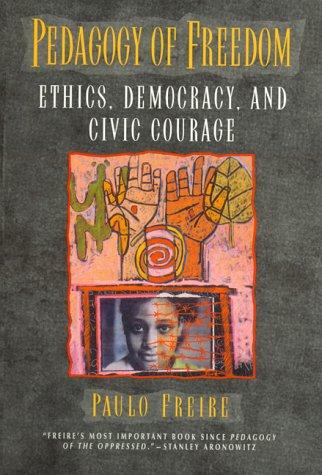 Pedagogy of Freedom: Ethics, Democracy, and Civic Courage 9780847690466