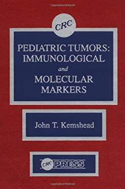 Pediatric Tumors: Immunological and Molecular Markers 9780849367526