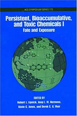 Persistent, Bioaccumulative, and Toxic Chemicals: Volume I: Fate and Exposure 9780841236745