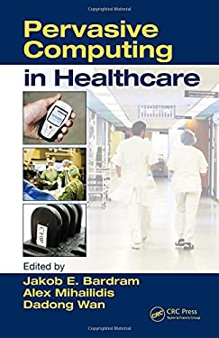Pervasive Computing in Healthcare 9780849336218