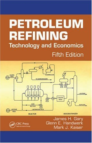 Petroleum Refining: Technology and Economics 9780849370380