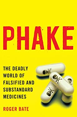 Phake: The Deadly World of Falsified and Substandard Medicines 9780844772325