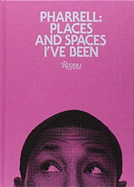 Pharrell: Places and Spaces I've Been 9780847835898