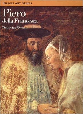 Piero Della Francesca: The Arezzo Frescoes 9780847815135