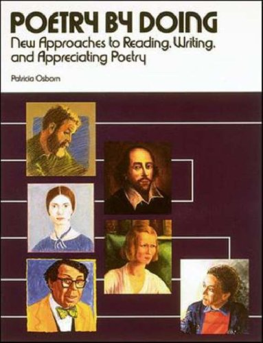 Poetry by Doing: New Approaches to Reading, Writing, and Appreciating Poetry 9780844256627