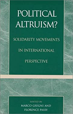 Political Altruism?: Solidarity Movements in International Perspective 9780847698813