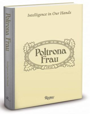 Poltrona Frau: Intelligence in Our Hands 9780847839124
