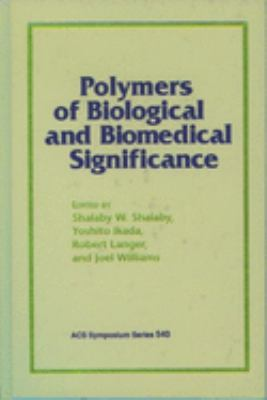 Polymers of Biological and Biomedical Significance 9780841227323