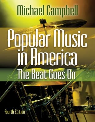 Popular Music in America: The Beat Goes on 9780840029768