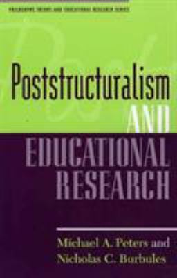 Poststructuralism and Educational Research 9780847691197