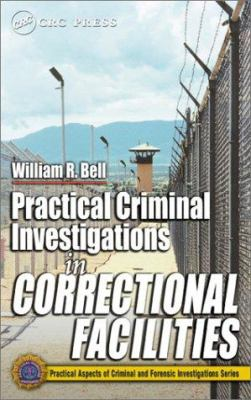 Practical Criminal Investigations in Correctional Facilities 9780849311949
