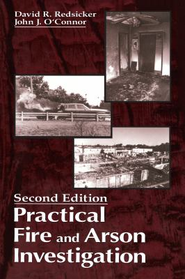 Practical Fire and Arson Investigation, Second Edition 9780849381553