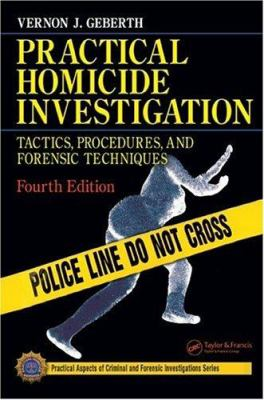 Practical Homicide Investigation: Tactics, Procedures, and Forensic Techniques 9780849333033