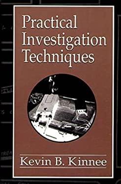 Practical Investigation Techniques 9780849381515