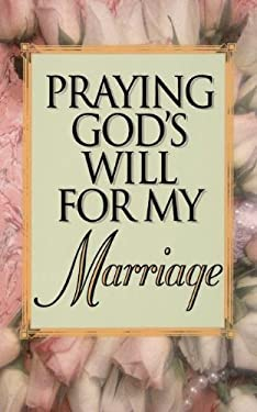 Praying God's Will for My Marriage 9780840792235
