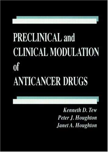 Preclinical and Clinical Modulation of Anticancer Drugs 9780849372919
