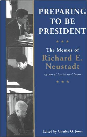 Preparing to Be President: The Memos of Richard E. Neustadt 9780844741390