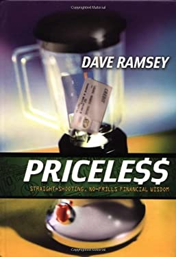 Priceless: Straight-Shooting, No Frills Financial Wisdom 9780849996184