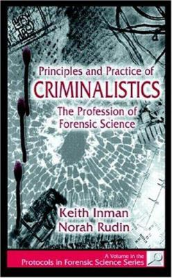 Principles and Practice of Criminalistics: The Profession of Forensic Science 9780849381270