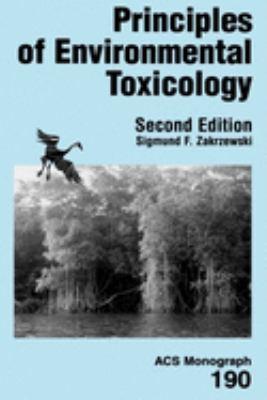 Principles of Environmental Toxicology 9780841233805
