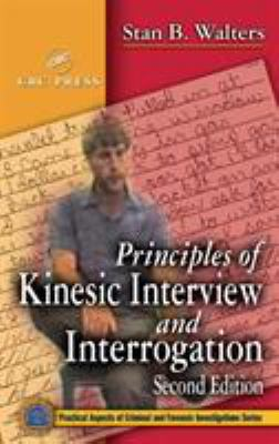 Principles of Kinesic Interview and Interrogation, Second Edition 9780849310713