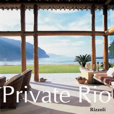 Private Rio: The Great Houses and Gardens 9780847824748