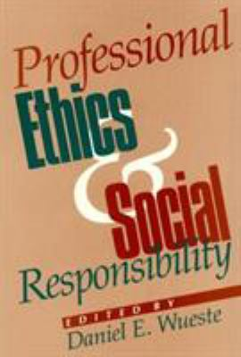 Professional Ethics and Social Responsibility 9780847678167