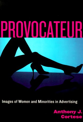 Provocateur: Images of Women and Minorities in Advertising 9780847691753