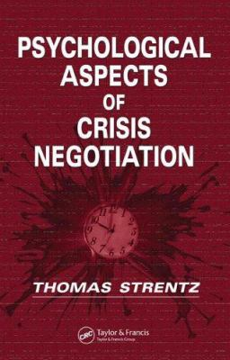 Psychological Aspects of Crisis Negotiation 9780849339974