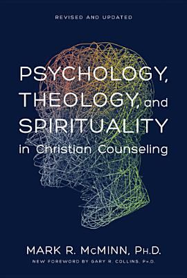 Psychology, Theology, and Spirituality in Christian Counseling 9780842352529