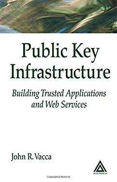 Public Key Infrastructure: Building Trusted Applications and Web Services 9780849308222