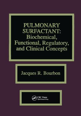 Pulmonary Surfactant: Biochemical, Functional, Regulatory, and Clinical Concepts 9780849369247