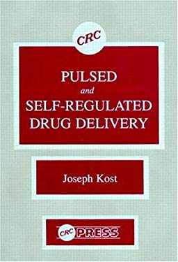 Pulsed and Self-Regulated Drug Delivery 9780849345463