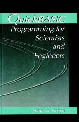 QuickBASIC Programming for Scientists and Engineers 9780849344343