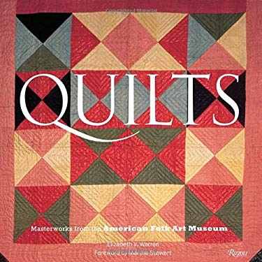 Quilts: Masterworks from the American Folk Art Museum 9780847833733