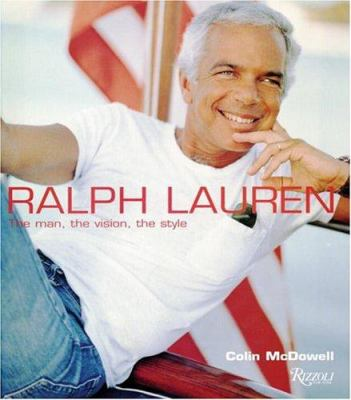 Ralph Lauren: The Man, the Vision, the Style 9780847825240